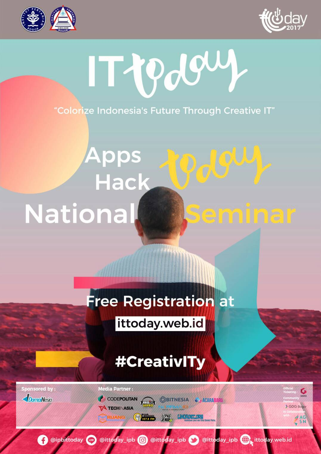 """IT Today IPB 2017 """"Colorize Indonesia's Future Through Creative IT"""""""
